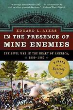 In the Presence of Mine Enemies: The Civil War in the Heart of America, 1859-186