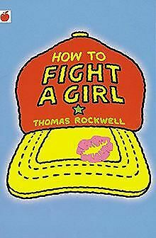How to Fight a Girl (Red Apple) von Rockwell, Thomas | Buch | Zustand sehr gut