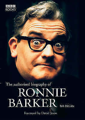 """AS NEW"" McCabe, Bob, The Authorised Biography of Ronnie Barker, Hardcover Book"