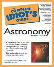 The Complete Idiot's Guide to Astronomy by Christopher De Pree Ph.D. and Alan...
