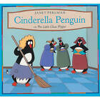Cinderella Penguin, Or, the Little Glass Flipper by Janet Perlman (Hardback, 1995)