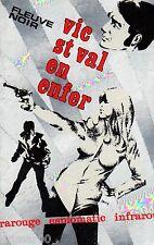 VIC St VAL en enfer / Fleuve Noir - Espiomatic / Infrarouge // 1ère  Edition