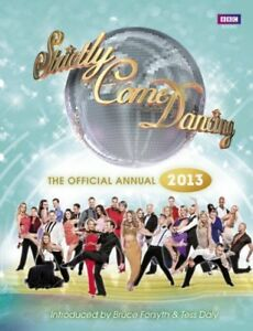 (Good)-Official Strictly Come Dancing Annual 2013: The Official Companion to the