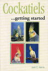 Cockatiels as a Hobby by Jack C. Harris (Paperback, 1992)