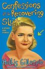 Confessions of a Recovering Slut: And Other Love Stories by Hollis Gillespie (Paperback / softback, 2006)