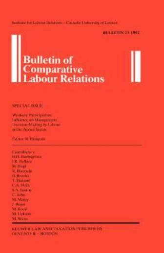 Bulletin Of Comparative Labour Relations: Workers' Participation: Influence...