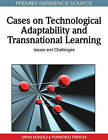 Cases on Technological Adaptability and Transnational Learning: Issues and Challenges by Siran Mukerji, Purnendu Tripathy (Hardback, 2010)
