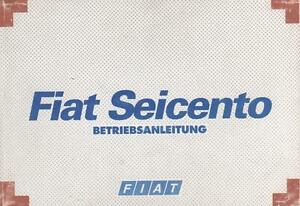 FIAT-SEICENTO-1-Betriebsanleitung-1998-Bedienungsanleitung-Handbuch-Bordbuch-BA