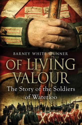 De Vie Vaillance: The Story Of Soldiers Waterloo Par White-Spunner, Barney