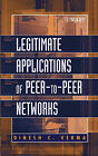 Legitimate Applications of Peer to Peer Networks: Beyond File and Music Swapping by Dinesh C. Verma (Hardback, 2004)