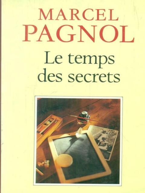 Les Temps Des Secrets Souvenirs D'Enfance III Marcel Pagnol Editions De Fallois