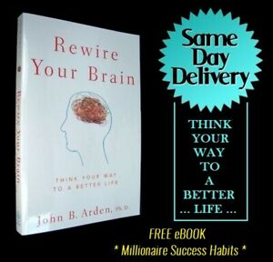 Rewire-Your-Brain-Think-Your-Way-to-a-Better-Life-by-John-B-Arden-PDF-File