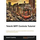 Telerik WPF Controls Tutorial by Daniel R. Spalding (Paperback, 2014)