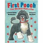 First Pooch: The Obamas Pick a Pet by Carole Boston Weatherford (Paperback, 2015)