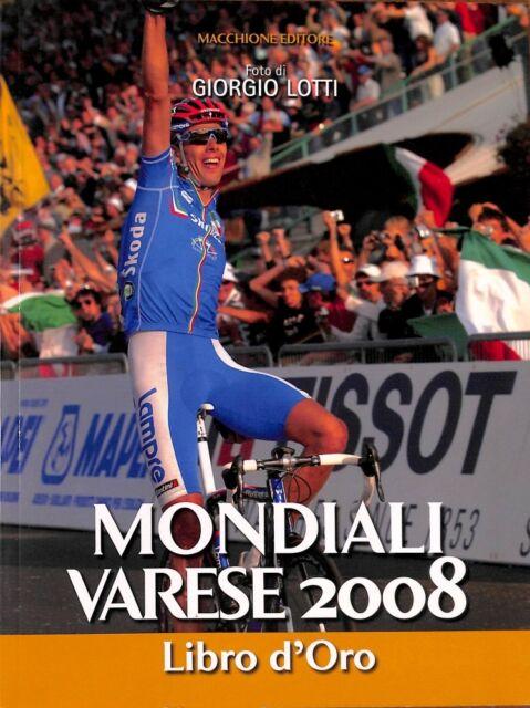 P4FNJYPNAA Mondiali Varese 2008 Libro d'oro - Giorgio Lotti - Macchione U078