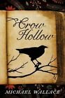 Crow Hollow by Michael Wallace (Paperback, 2015)