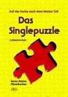 Das Singlepuzzle von Senta Marion Mitterbacher (2013, Taschenbuch)