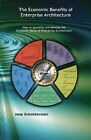The Economic Benefits of Enterprise Architecture by Jaap Schekkerman (Paperback, 2005)