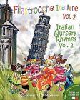 Filastrocche Italiane Volume 2 - Italian Nursery Rhymes Volume 2 by Claudia Cerulli (Paperback / softback, 2010)