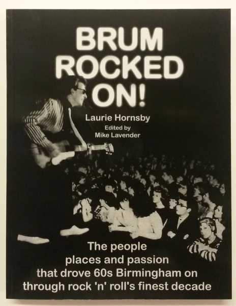 LAURIE HORNSBY Brum Rocked On, The story of Rock & Roll in the 50s 60s & 70s aro