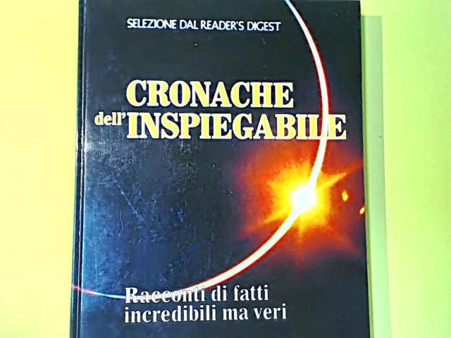 CRONACHE DELL'INSPIEGABILE SELEZIONE DAL READER'S DIGEST
