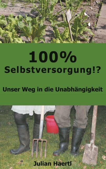 100% Selbstversorgung!? von Julian Haertl (Taschenbuch)