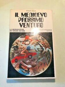 ROBERTO VACCA - IL MEDIOEVO PROSSIMO VENTURO - MONDADORI - 1972