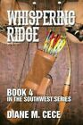 Whispering Ridge: Book 4 in the Southwest Series by Diane M Cece (Paperback / softback, 2014)