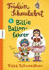 Fräulein Schmalzbrot und Billie Ballonfahrer von Rieke Patwardhan (2015, Gebundene Ausgabe)