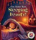 Get Some Rest, Sleeping Beauty!: A Story about Sleeping by Steve Smallman (Hardback, 2015)