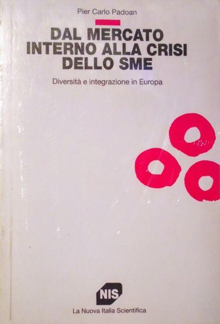 PADOAN DAL MERCATO INTERNO ALLA CRISI DELLO SME LA NUOVA ITALIA SCIENTIFICA NIS