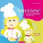 """""""Mini-Köche"""" kochen schwäbisch und vieles mehr.... von Gerhard Mayer (2014, Gebundene Ausgabe)"""