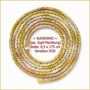 NEU-KUMIHIMO-V-XVII-Japanische-Seidenschnur-in-Zopf-Flechtung-0-5-x-175-cm