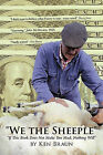 We the Sheeple: If This Book Does Not Make You Mad, Nothing Will by Ken Braun (Paperback / softback, 2011)