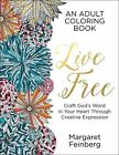 Live Free : An Adult Coloring Book by Margaret Feinberg (2016, Paperback)