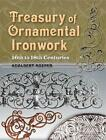 Treasury of Ornamental Ironwork: 16th to 18th Centuries by Adalbert Roeper (Paperback, 2008)
