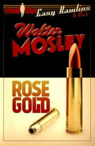 """1 of 1 - """"VERY GOOD"""" Mosley, Walter, Rose Gold: Easy Rawlins 13, Book"""