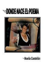 Donde Nace el Poema by Noelia Castellón (2010, Paperback)