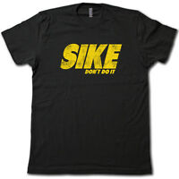 Sike Don't Do It T-shirt - Funny & Sarcastic Diary Of A Wimpy Kid Movie Tee