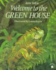 Welcome to the Green House by Jane Yolen (Paperback / softback)