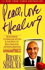 Peace, Love and Healing : Bodymind Communication and the Path to Self-Healing by Bernie S. Siegel (1998, Paperback)