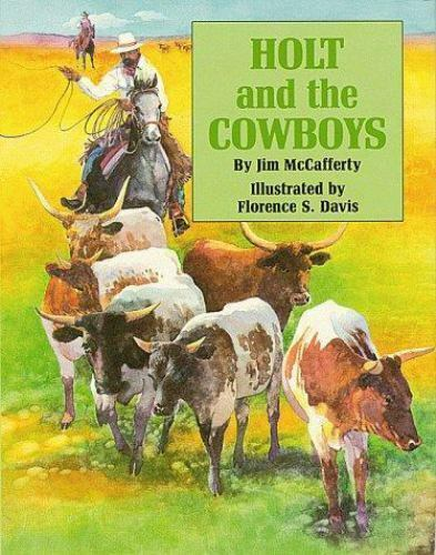 Holt and the Cowboys - Hardcover By McCafferty, Jim - GOOD
