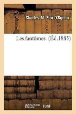 Les Fantomes by Flor O'Squarr-C-M (2016, Paperback)