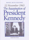 The Assassination of President Kennedy: 22 November 1963 by Brian Williams (Hardback, 2002)