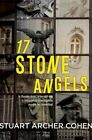 17 Stone Angels by Stuart Archer Cohen (Paperback, 2014)