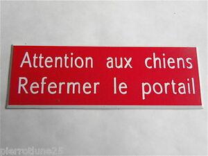 plaque gravée ATTENTION AUX CHIENS REFERMER LE PORTAIL 2 versions ft 25X75 MM