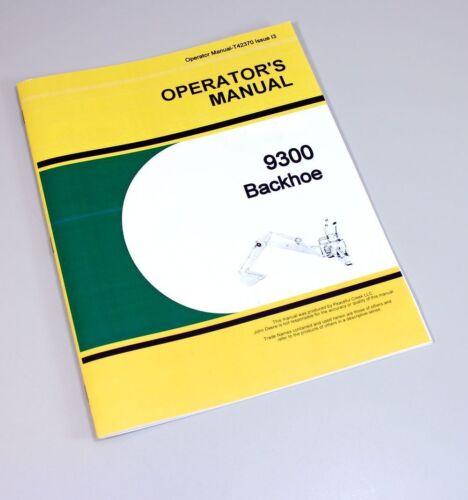 OPERATORS MANUAL FOR JOHN DEERE 9300 BACKHOE OWNERS BOOK MAINTENANCE