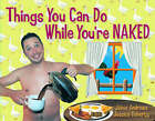 Things You Can Do While You're Naked by Jaime Andrews, Jessica Doherty (Paperback, 2006)