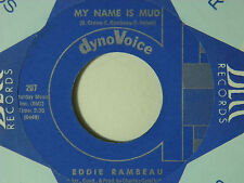 Eddie Rambeau 45 MY NAME IS MUD / I JUST NEED YOUR LOVE ~ Dyno Voice VG++ rock