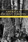 America's Ancient Forests: From the Ice Age to the Age of Discovery by Thomas M. Bonnicksen (Hardback, 2000)